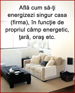 Află cum să-ţi energizezi singur casa (firma), în funcţie de propriul câmp energetic, ţară, oraş etc.  Contact